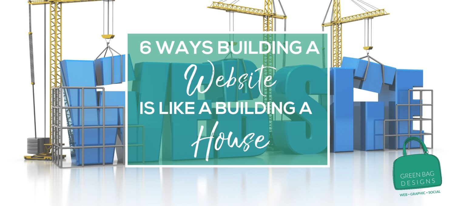 6 Ways Building a Website is Like Building a House Hero image green box on white background